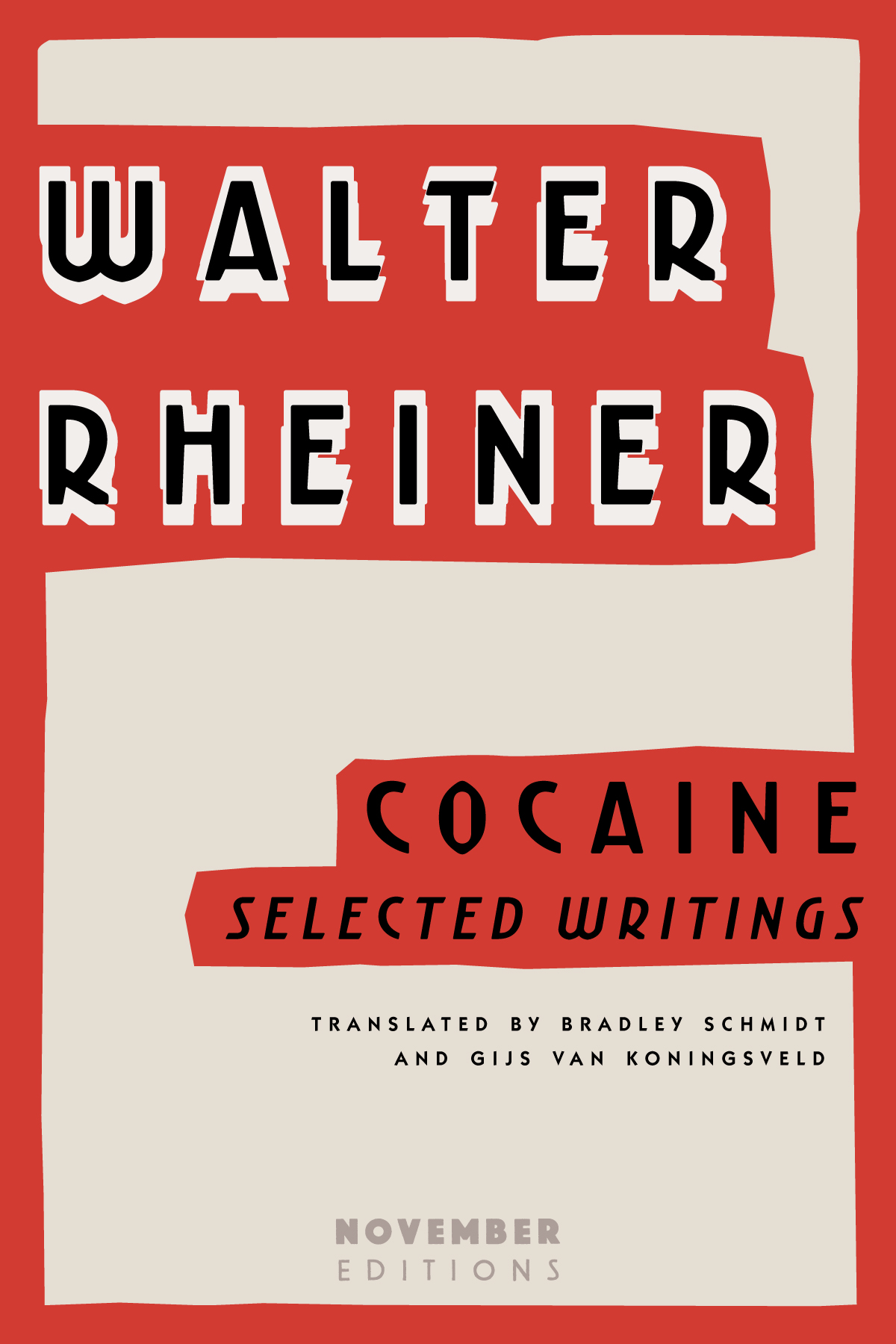 Cocaine: Selected Writings by Walter Rheiner