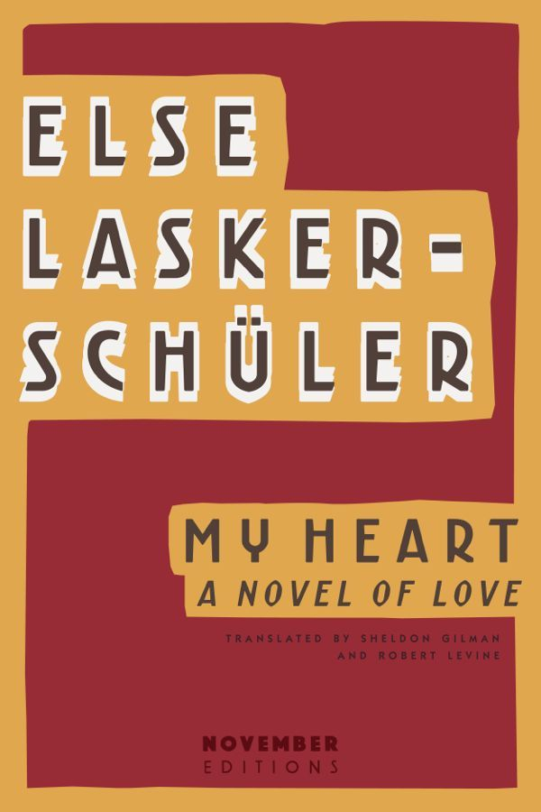 My Heart: A Novel of Love by Else Lasker-Schüler
