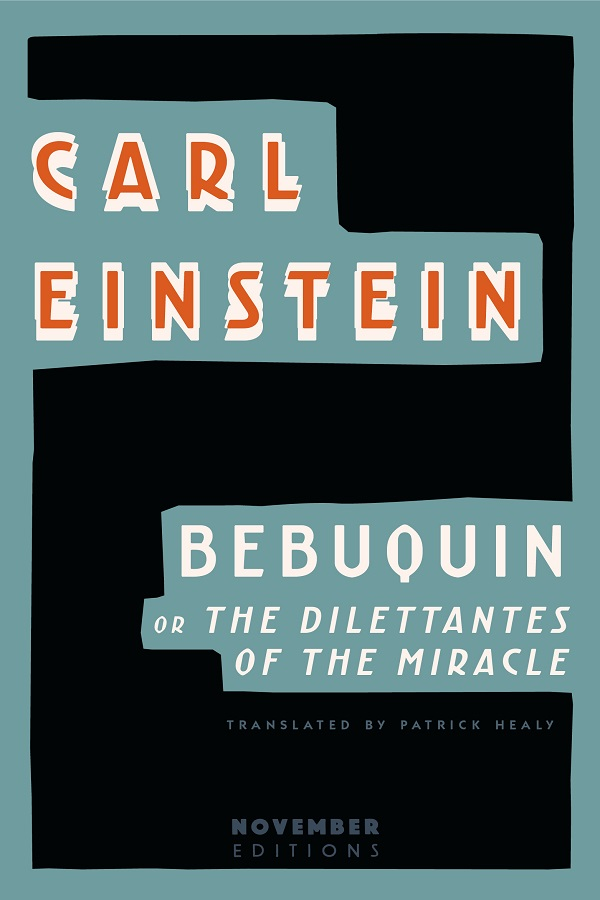 Bebuquin, or the Dilettantes of the Miracle by Carl Einstein